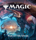 The Art of Magic: The Gathering - War of the Spark Cover Image