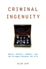 Criminal Ingenuity: Moore, Cornell, Ashbery, and the Struggle Between the Arts (Modernist Literature and Culture) Cover Image