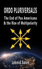 Ordo Pluriversalis: The End of Pax Americana and the Rise of Multipolarity Cover Image