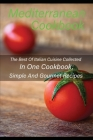 Mediterranean Cookbook: The Best Of Italian Cuisine Collected In One Cookbook; Simple And Gourmet Recipes Cover Image