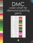 DMC Color Chart for Diamond Painting Gems: Color Matcher with 456 Shades to Find Beads Replacements (Dots and Diamonds Book) Cover Image