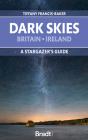 Dark Skies: Britain, Ireland: A Star-Gazer's Guide Cover Image