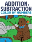 Addition & Subtraction Color By Numbers: Coloring Book For Kids Cover Image