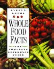 Whole Food Facts: The Complete Reference Guide Cover Image