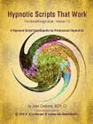 Hypnotic Scripts That Work: The Breakthrough Book Version 7.0 Cover Image