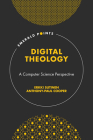 Digital Theology: A Computer Science Perspective (Emerald Points) Cover Image