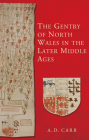 The Gentry of North Wales in the Later Middle Ages (Studies in Welsh History) Cover Image