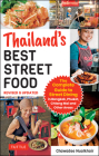 Thailand's Best Street Food: The Complete Guide to Streetside Dining in Bangkok, Chiang Mai, Phuket and Other Areas Cover Image