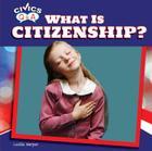 What Is Citizenship? (Civics Q&A (Powerkids)) Cover Image