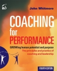Coaching for Performance: GROWing Human Potential and Purpose: The Principles and Practice of Coaching and Leadership Cover Image