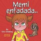 Memi enfadada: Un libro para niños sobre herramientas para el manejo de la ira, emociones y sentimientos, para niños de 3 a 5 años, p Cover Image