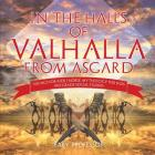 In the Halls of Valhalla from Asgard - Vikings for Kids Norse Mythology for Kids 3rd Grade Social Studies Cover Image