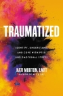 Traumatized: Identify, Understand, and Cope with PTSD and Emotional Stress Cover Image