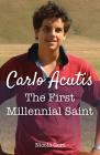 Carlo Acutis: The First Millennial Saint Cover Image