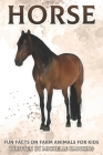 Horse: Fun Facts on Farm Animals for Kids #3 Cover Image