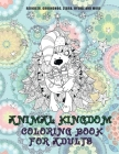 Animal Kingdom - Coloring Book for adults - Reindeer, Groundhog, Zebra, Hyena, and more Cover Image