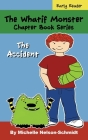 The Whatif Monster Chapter Book Series: The Accident Cover Image