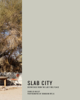 Slab City: Dispatches from the Last Free Place Cover Image