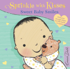 Sweet Baby Smiles: With Peep Through Shapes for Little Hands to Explore (Sprinkle with Kisses) Cover Image