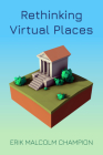 Rethinking Virtual Places (Spatial Humanities) Cover Image