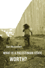 What Is a Palestinian State Worth? Cover Image