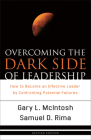 Overcoming the Dark Side of Leadership: How to Become an Effective Leader by Confronting Potential Failures Cover Image
