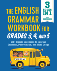 The English Grammar Workbook for Grades 3, 4, and 5: 140+ Simple Exercises to Improve Grammar, Punctuation and Word Usage Cover Image