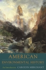 American Environmental History: An Introduction (Columbia Guides to American History and Cultures) Cover Image