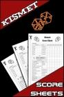 Kismet Score Sheets: 100 Kismet Dice Game Score Sheets, Kizmet Score Pads, Kismet Scoring Notebook Cover Image