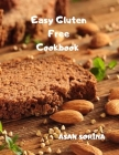 Easy Gluten-Free Cookbook: Fast and Fuss-Free Recipes for Busy People on a Gluten-Free Diet Cover Image
