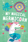 My Magical Mermicorn (Llamacorn and Friends) Cover Image