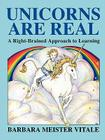 Unicorns Are Real: A Right-Brained Approach to Learning (Creative Parenting/Creative Teaching Series) Cover Image