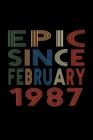 Epic Since February 1987: Birthday Gift for 33 Year Old Men and Women Cover Image