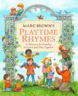 Marc Brown's Playtime Rhymes: A Treasury for Families to Learn and Play Together Cover Image