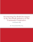 Incentivizing For-Profit Investment in the Non-Profit Initiatives of The Community Cooperative: An Evaluation Study Cover Image