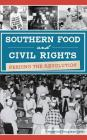 Southern Food and Civil Rights: Feeding the Revolution Cover Image