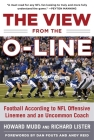 The View from the O-Line: Football According to NFL Offensive Linemen and an Uncommon Coach Cover Image