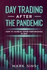 Day Trading After the Pandemic: How to Achieve Super Performance in 2021 Cover Image