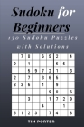 Sudoku for Beginners: 130 Sudoku Puzzles with Solutions Cover Image