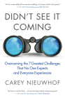 Didn't See It Coming: Overcoming the Seven Greatest Challenges That No One Expects and Everyone Experiences Cover Image