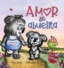 Amor de abuelita: Grandmas Are for Love (Spanish Edition) Cover Image