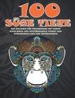 100 süße Tiere - Ein Malbuch für Erwachsene mit super niedlichen und entzückenden Tieren zum Stressabbau und zur Entspannung Cover Image