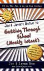 Jon & Jayne's Guide to Getting Through School (Mostly Intact): #3 in the Jon & Jayne Doe Series (Jon & Jayne's Guide to ...) Cover Image