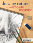 Drawing Nature for the Absolute Beginner (Art for the Absolute Beginner) Cover Image