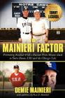 The Mainieri Factor: Promoting Baseball with a Passion from Miami Dade to Notre Dame, Lsu and the Chicago Cubs Cover Image
