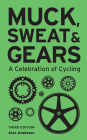 Muck, Sweat & Gears: A Celebration of Cycling Cover Image