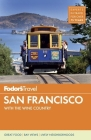 Fodor's San Francisco: With the Wine Country Cover Image