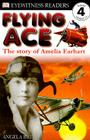 DK Readers L4: Flying Ace: The Story of Amelia Earhart (DK Readers Level 4) Cover Image