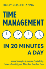 Time Management in 20 Minutes a Day: Simple Strategies to Increase Productivity, Enhance Creativity, and Make Your Time Your Own Cover Image