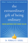 The Extraordinary Gift of Being Ordinary: Finding Happiness Right Where You Are Cover Image
